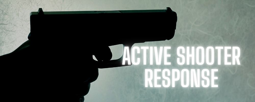 Active Shooter Response: Run, Hide, Tell and Fight